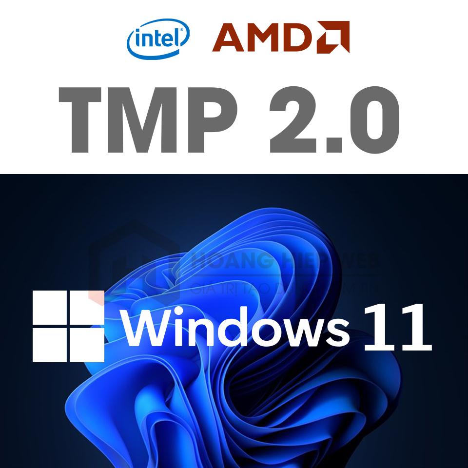 Những cpu nào hỗ trợ windows 11, tmp 2.0 là gì